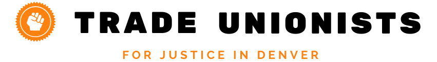 Trade Unionist for justice in Denver